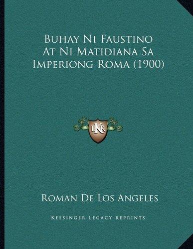 Buhay Ni Faustino at Ni Matidiana Sa Imperiong Roma (1900) 9781167365553