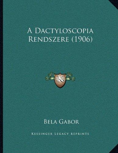A Dactyloscopia Rendszere (1906) 9781165247844