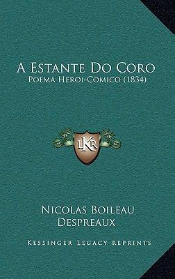 A Estante Do Coro: Poema Heroi-Comico (1834) 9781168893871
