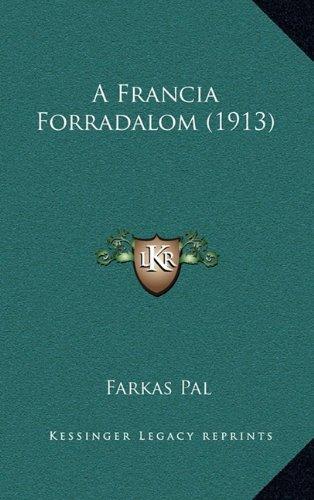 A Francia Forradalom (1913) 9781165290369