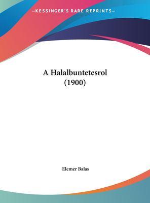 A Halalbuntetesrol (1900) 9781162419992