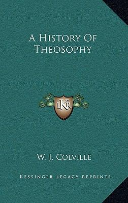A History of Theosophy 9781163402177