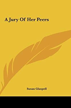 A Jury of Her Peers 9781161615418