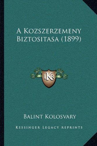 A Kozszerzemeny Biztositasa (1899) 9781167422744