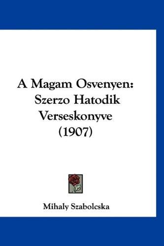 A Magam Osvenyen: Szerzo Hatodik Verseskonyve (1907) 9781160512008
