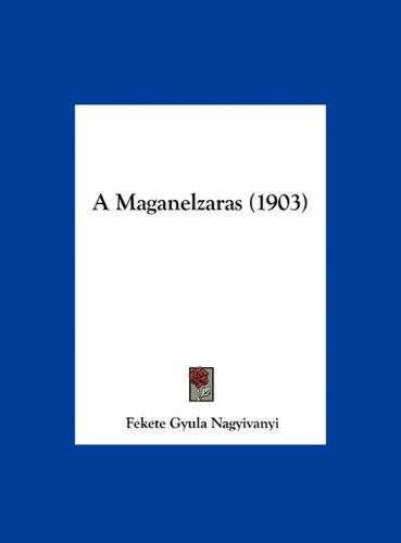 A Maganelzaras (1903) 9781162423234