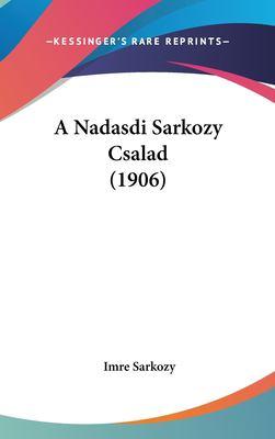 A Nadasdi Sarkozy Csalad (1906) 9781162393865