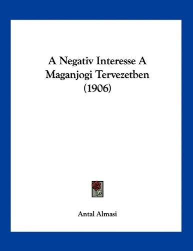 A Negativ Interesse a Maganjogi Tervezetben (1906) 9781160278539