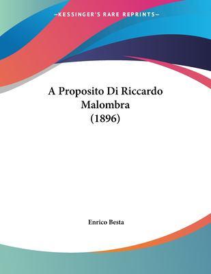 A Proposito Di Riccardo Malombra (1896) 9781160279079