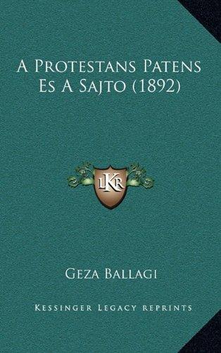 A Protestans Patens Es a Sajto (1892) 9781165281046
