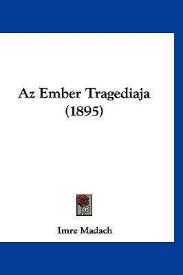 AZ Ember Tragediaja (1895) 9781160553759