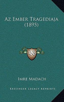 AZ Ember Tragediaja (1895) 9781167569845