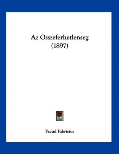 AZ Osszeferhetlenseg (1897) 9781160311502