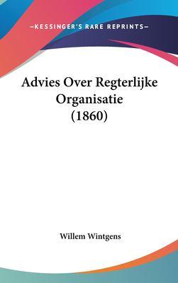 Advies Over Regterlijke Organisatie (1860) 9781162361536