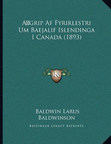 Agrip AF Fyrirlestri Um Baejalif Islendinga I Canada (1893) 9781167350764