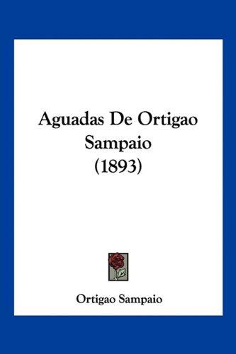 Aguadas de Ortigao Sampaio (1893) 9781160295444