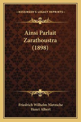 Ainsi Parlait Zarathoustra (1898) 9781167692529