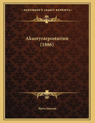Akureyrarposturinn (1886) 9781167350788