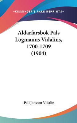 Aldarfarsbok Pals Logmanns Vidalins, 1700-1709 (1904) 9781162381022