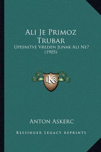 Ali Je Primoz Trubar: Upesnitve Vreden Junak Ali Ne? (1905) 9781165304059