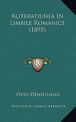 Aliteratiunea in Limbile Romanice (1895) 9781169105867