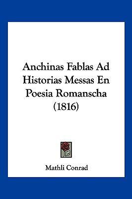 Anchinas Fablas Ad Historias Messas En Poesia Romanscha (1816) 9781160715546