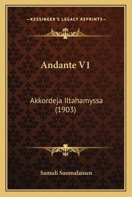 Andante V1: Akkordeja Iltahamyssa (1903) 9781167453038