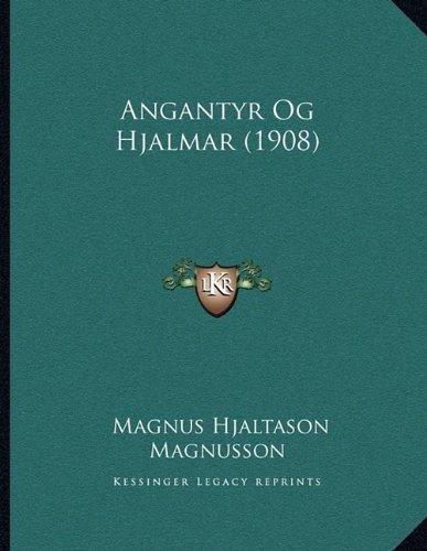 Angantyr Og Hjalmar (1908) 9781167360947
