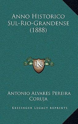 Anno Historico Sul-Rio-Grandense (1888) 9781167758126