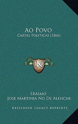 Ao Povo: Cartas Politicas (1866) 9781169100015