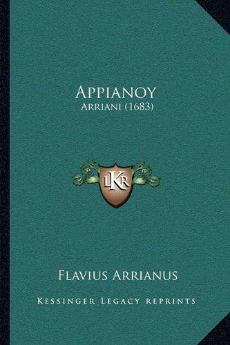Appianoy: Arriani (1683) 9781165941117