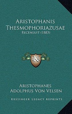 Aristophanis Thesmophoriazusae: Recensuit (1883) 9781168981882