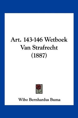 Art. 143-146 Wetboek Van Strafrecht (1887) 9781160042383