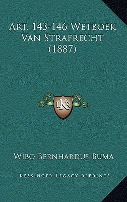 Art. 143-146 Wetboek Van Strafrecht (1887) 9781168815255