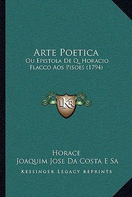 Arte Poetica: Ou Epistola de Q. Horacio Flacco Aos Pisoes (1794) 9781165345083