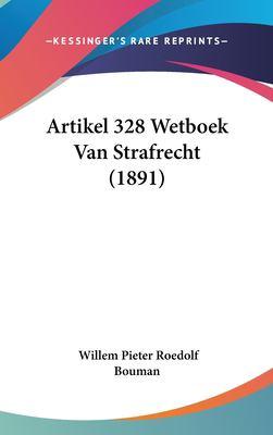 Artikel 328 Wetboek Van Strafrecht (1891) 9781162360379