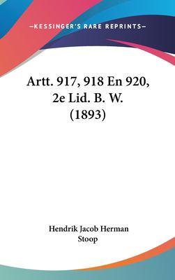 Artt. 917, 918 En 920, 2e Lid. B. W. (1893) 9781162327266