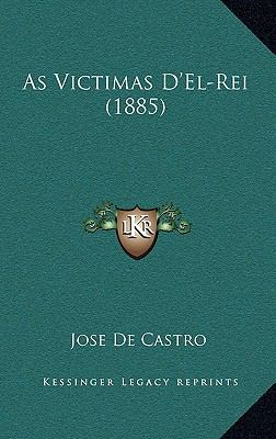 As Victimas D'El-Rei (1885) 9781168981141
