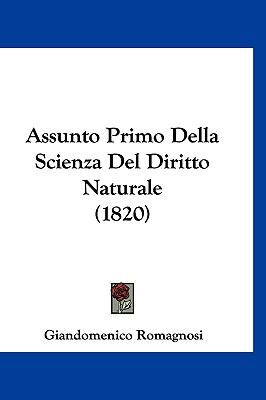 Assunto Primo Della Scienza del Diritto Naturale (1820) 9781160917223