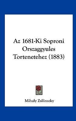 AZ 1681-KI Soproni Orszaggyules Tortenetehez (1883) 9781162376110