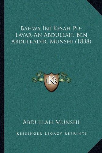 Bahwa Ini Kesah Pu-Layar-An Abdullah, Ben Abdulkadir, Munshi (1838) 9781165903733