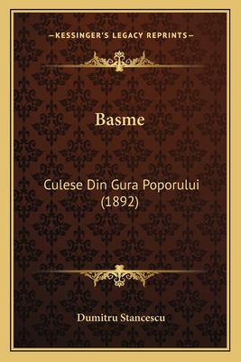 Basme: Culese Din Gura Poporului (1892) 9781167644054