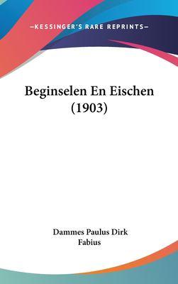 Beginselen En Eischen (1903) 9781162386850