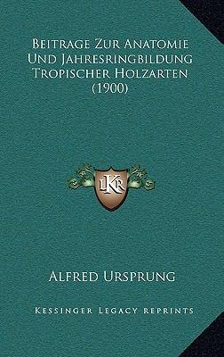 Beitrage Zur Anatomie Und Jahresringbildung Tropischer Holzarten (1900) 9781169028043