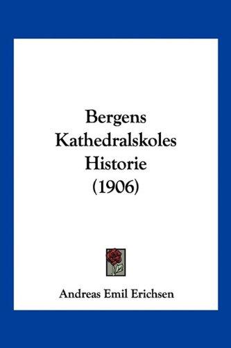Bergens Kathedralskoles Historie (1906) 9781160044585