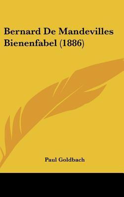 Bernard de Mandevilles Bienenfabel (1886) 9781162359144
