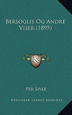 Bersoglis Og Andre Viser (1895) 9781168898739