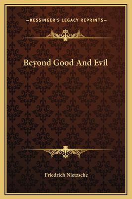 Beyond Good and Evil 9781169262423