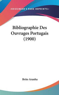 Bibliographie Des Ouvrages Portugais (1900) 9781162370903