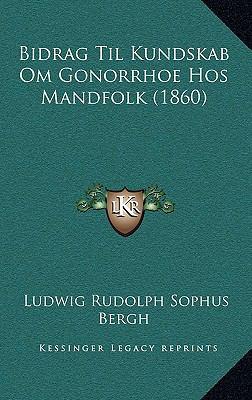 Bidrag Til Kundskab Om Gonorrhoe Hos Mandfolk (1860) 9781167812033